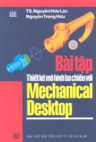 Bài Tập Thiết Kế Mô Hình Ba Chiều Với Mechanical Desktop