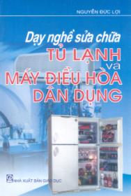 Dạy nghề sửa chữa tủ lạnh và máy điều hòa dân dụng
