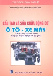 Cấu tạo và sửa chữa động cơ ô tô - xe máy