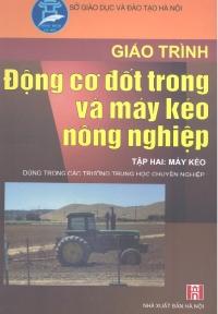 Giáo trình động cơ đốt trong và máy kéo nông nghiệp - Tập 2: Máy kéo