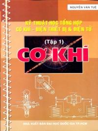 Kỹ thuật học tổng hợp: Cơ khí - Thiết bị điện và điện tử - Tập 1: Cơ khí