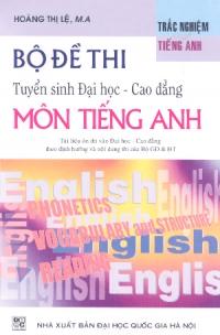 Bộ đề thi tuyển sinh Đại học - Cao đẳng môn tiếng Anh