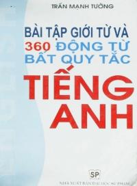 Bài tập giới từ và 360 động từ bất quy tắc tiếng Anh
