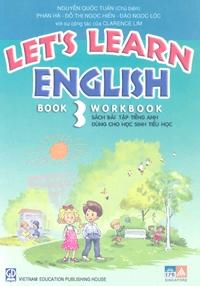 Let's learn english: Sách bài tập Tiếng Anh dùng cho học sinh tiểu học