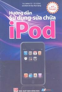 Hướng dẫn sử dụng - sửa chữa iPod: Dùng cho người mới học