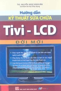 Hướng dẫn kỹ thuật sửa chữa tivi LCD đời mới