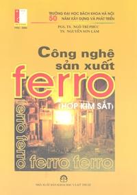 Công nghệ sản xuất Ferro (Hợp kim sắt)