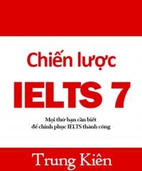 Chiến lược IELTS 7 - Mọi thứ bạn cần biết để chinh phục IELTS thành công