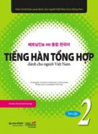 Giáo trinh Tiếng Hàn tổng hợp dành cho người Việt Nam - Sơ cấp 2