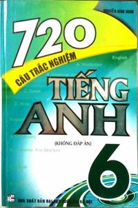 720 câu trắc nghiệm Tiếng Anh 6