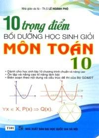 10 trọng điểm bồi dưỡng học sinh giỏi môn Toán 10