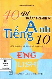 40 đề kiểm tra trắc nghiệm Tiếng anh 10