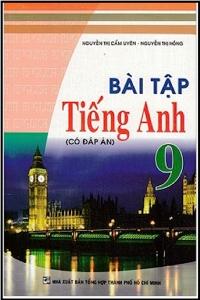 Bài tập Tiếng Anh 9 (Có đáp án)