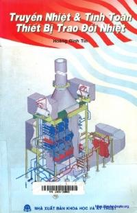 Truyền nhiệt và tính toán thiết bị trao đổi nhiệt
