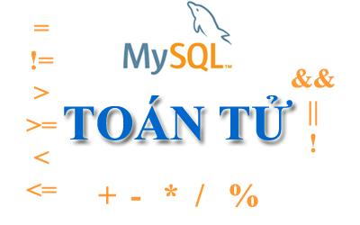 Bài 4: Một số toán tử thường dùng trong MySQL khi lập trình php